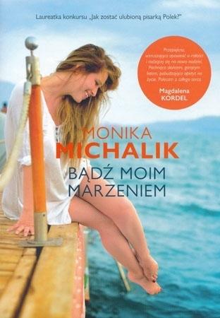 Bądź moim marzeniem - Monika Michalik