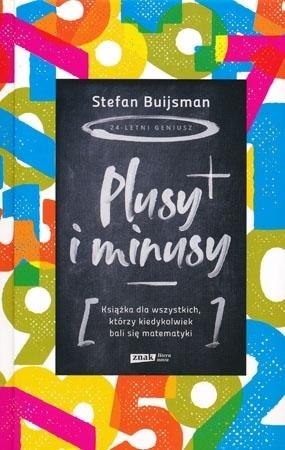 Plusy i minusy. Książka dla wszystkich, którzy kiedykolwiek bali się matematyki - Stefan Buijsman
