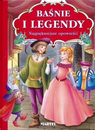 Baśnie i legendy. Najpiękniejsze opowieści : Dla dzieci