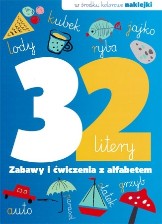 32 litery. Zabawy i ćwiczenia z alfabetem : Dla dzieci
