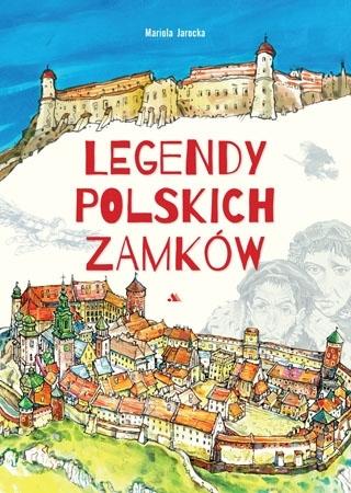 Legendy zamków polskich - Mariola Jarocka : Dla dzieci