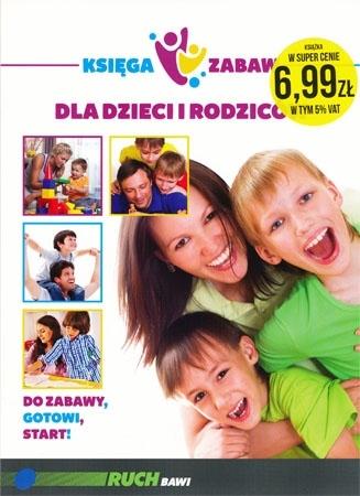 Księga zabaw dla dzieci i rodziców : Dla najmłodszych