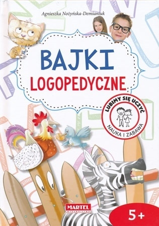 Bajki logopedyczne. 5+ - Agnieszka Nożyńska-Demianiuk