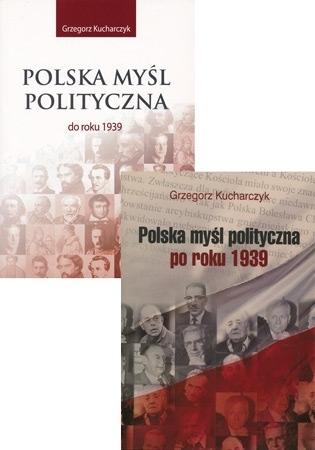 Polska myśl polityczna. Tom 1 i 2 - Grzegorz Kucharczyk