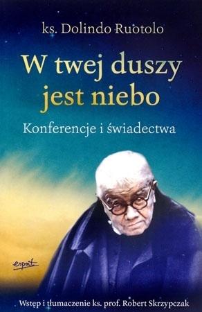 W twej duszy jest niebo. Konferencje i świadectwa - ks. Dolindo Ruotolo