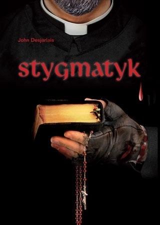 Stygmatyk - John Desjarlais : Powieść