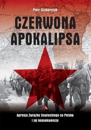 Czerwona apokalipsa - Piotr Szubarczyk : Historia Polski