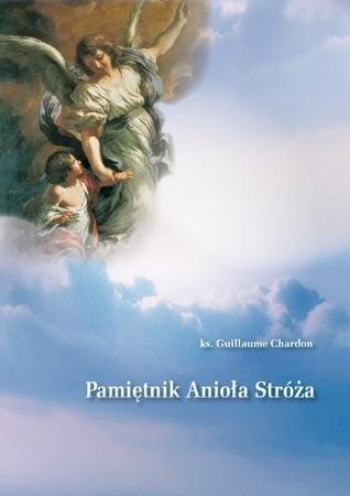 Pamiętnik Anioła Stróża - ks. Guillaume Chardon