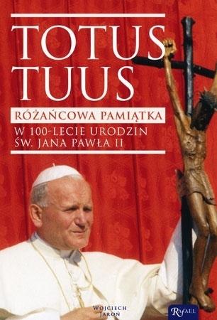 Totus Tuus. Różańcowa pamiątka w 100-lecie urodzin św. Jana Pawła II. Modlitewnik z koronką w prezencie - Wojciech Jaroń