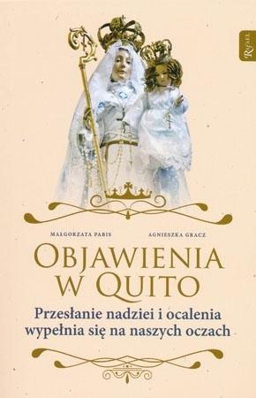 Objawienia w Quito. Przesłanie nadziei i ocalenia wypełnia się na naszych oczach - Małgorzata Pabis, Agnieszka Gracz