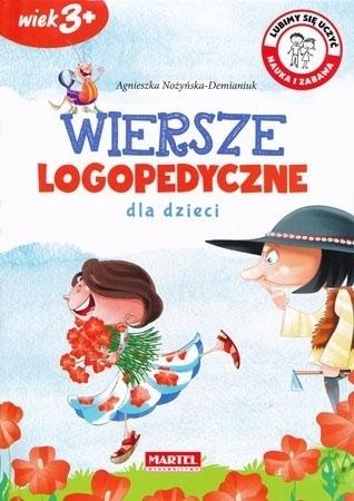 Wiersze logopedyczne dla dzieci, 3+ - Agnieszka Nożyńska-Demianiuk : Dla dzieci
