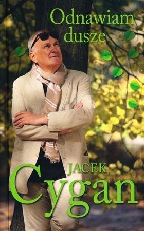 Odnawiam dusze - Jacek Cygan : Autobiografia