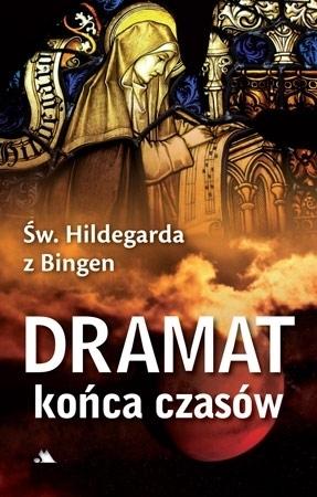 Dramat końca czasów oraz inne wizje - św. Hildegarda z Bingen : Objawienia