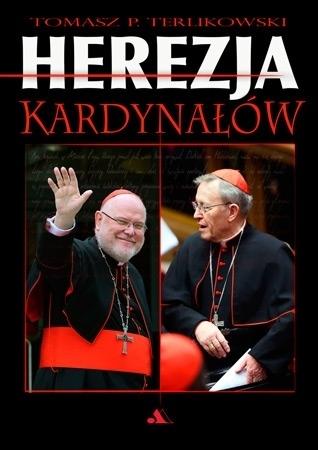 Herezja kardynałów - Tomasz P. Terlikowski : Życie Kościoła