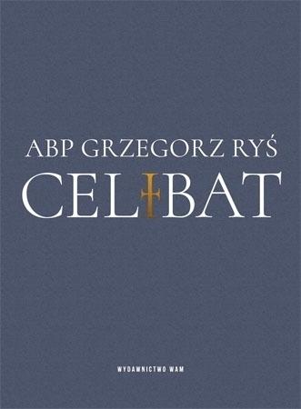 Celibat - Abp Grzegorz Ryś : Życie Kościoła
