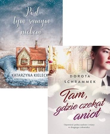 Pakiet świąteczny: Tam gdzie czekał anioł + Pod tym samym niebem - Dorota Schrammek, Katarzyna Kielecka : Powieść