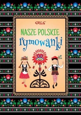 Nasze polskie rymowanki : Dla dzieci