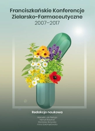 Franciszkańskie konferencje zielarsko-farmaceutyczne 2007-2017 - Marcelin Jan Pietryja ofm