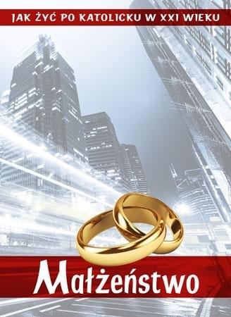 Małżeństwo. Jak żyć po chrześcijańsku z XXI wieku? - Bogna Białecka : Poradnik