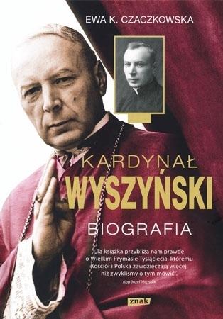 Kardynał Wyszyński. Biografia - Ewa K. Czaczkowska : Biografia