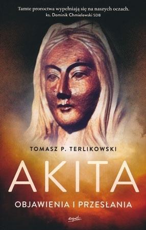 Akita. Objawienia i przesłania - Tomasz P. Terlikowski