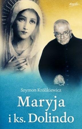 Maryja i ks. Dolindo - Szymon Królikiewicz : Przewodnik duchowy