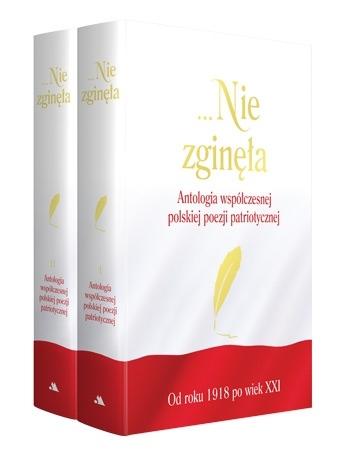 Nie zginęła. Antologia współczesnej polskiej poezji patriotycznej od roku 1918 po wiek XXI - Justyna Chłap-Nowak