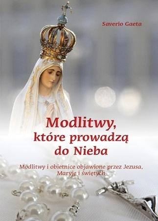 Modlitwy, które prowadzą do Nieba - Saverio Gaeta : Modlitewnik