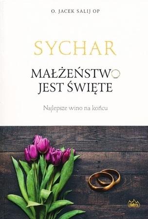 Sychar. Małżeństwo jest święte. Najlepsze wino na końcu - o. Jacek Salij OP