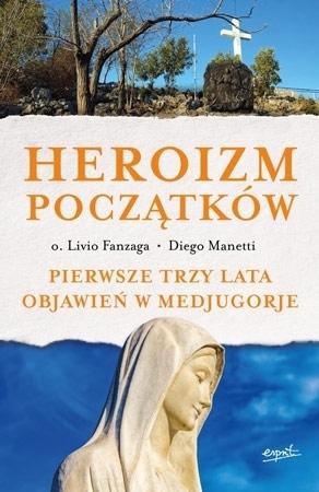 Heroizm początków - Ks. Livio Fanzaga, Diego Manetti