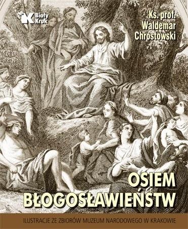 Osiem błogosławieństw - ks. Waldemar Chrostowski