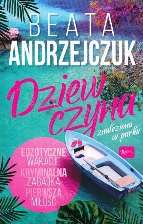 Dziewczyna znaleziona w parku - Beata Andrzejczuk : Powieść
