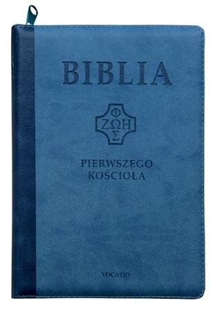 Biblia pierwszego Kościoła - niebieska okładka II : Pismo Święte