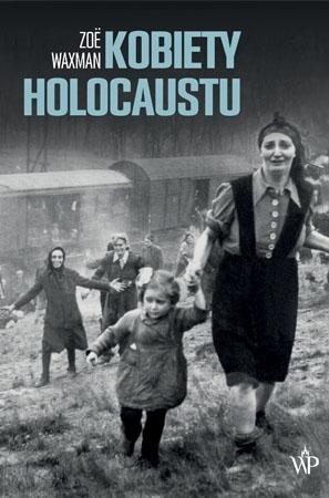 Kobiety holocaustu - Zoë Waxman