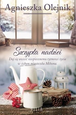 Szczypta nadziei - Agnieszka Olejnik : Powieść