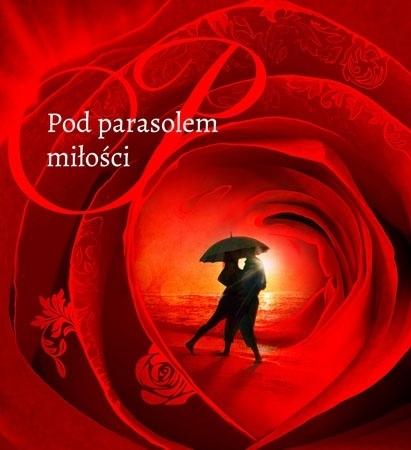 Pod parasolem miłości - Lidia Lasota