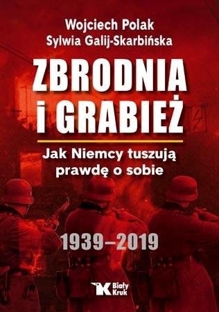 Zbrodnia i grabież - Wojciech Polak, Sylwia Galij-Skarbińska