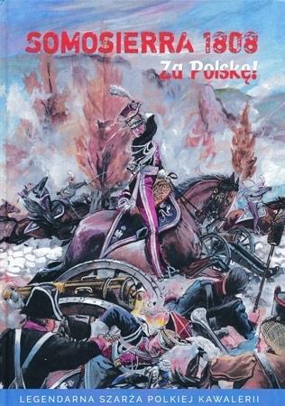 Somosierra 1808. Za Polskę! Legendarna szarża polskiej kawalerii - Krzysztof Komaniecki, Jacek Stankiewicz : Komiks
