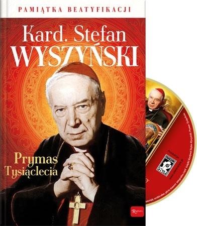 Kardynał Stefan Wyszyński. Prymas Tysiąclecia. Pamiątka beatyfikacji. Album z płytą CD
