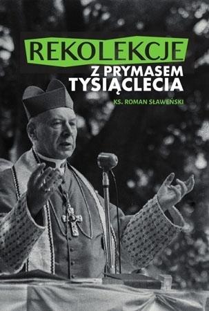 Rekolekcje z Prymasem Tysiąclecia : Modlitewnik