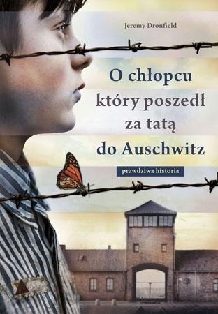 O chłopcu który poszedł za tatą do Auschwitz - Jeremy Dronfield