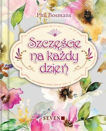 Szczęście na każdy dzień - Phil Bosmans : Nowe wydanie