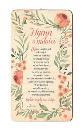 Hymn o miłości. Obrazek na drewnie (kwiaty) : Dewocjonalia