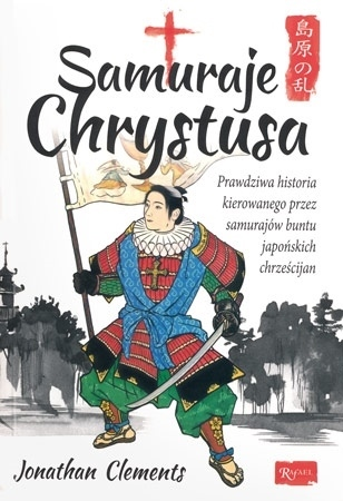 Samuraje Chrystusa - Jonathan Clements : Świadectwo