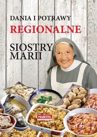 Dania i potrawy regionalne Siostry Marii - Siostra Maria : Przepisy