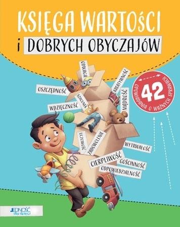 Księga wartości i dobrych obyczajów : Dla dzieci