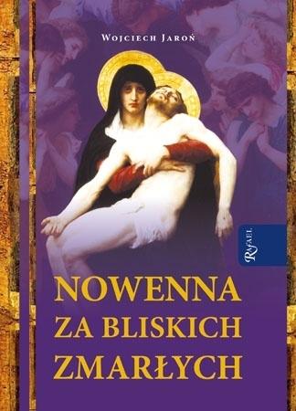 Nowenna za bliskich zmarłych - Wojciech Jaroń : Modlitewnik