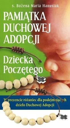 Pamiątka duchowej adopcji dziecka poczętego - s. Bożena Maria Hanusiak : Modlitewnik