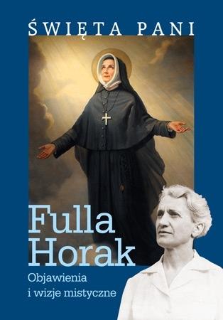 Święta Pani. Objawienia i wizje mistyczne - Fulla Horak