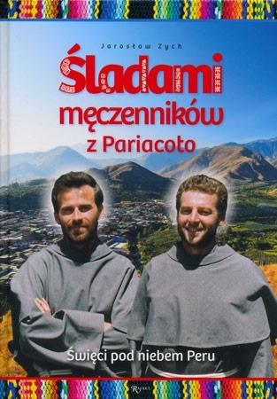 Śladami męczenników z Pariacoto. Święci pod niebem Peru - Jarosław Zych